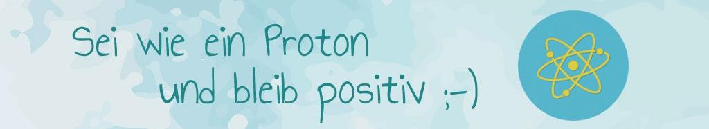 Bleib positiv